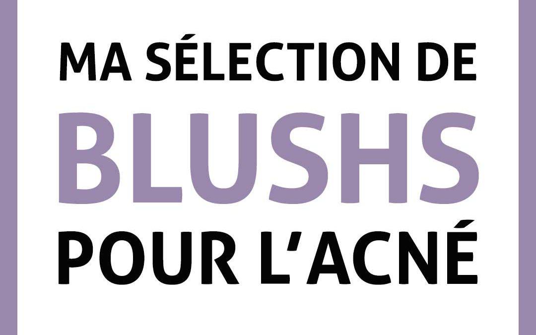 Sélection de blushs pour l'acné